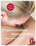 Depressionen überwinden: Für Betroffene und Angehörige - Ursachen und Behandlung bei Kindern und älteren Menschen I Von Stiftung Warentest