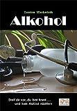 Alkohol: Stell dir vor, du bist krank und kein Arzt ist nüchtern